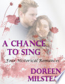 A Chance to Sing: Four Historical Romances