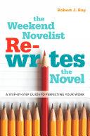 The Weekend Novelist Rewrites The Novel