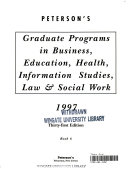 Peterson s Guide to Graduate Programs in Business  Education  Health  Information Studies  Law and Social Work 1997
