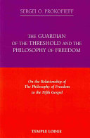 The Guardian of the Threshold and the Philosophy of Freedom