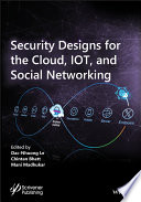"""Security Designs for the Cloud, IoT, and Social Networking"" by Dac-Nhuong Le, Chintan Bhatt, Mani Madhukar"