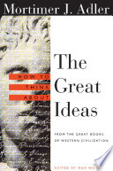 """How to Think About the Great Ideas: From the Great Books of Western Civilization"" by Mortimer Adler, Max Weismann"