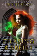Chasing Rabbits (The Underground, #1)
