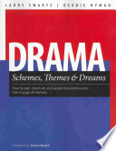 Drama Themes  Schemes  and Dreams