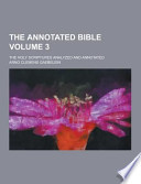 The Annotated Bible; the Holy Scriptures Analyzed and Annotated Volume 3