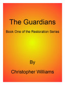 The Guardians: Book One of the Restoration Series
