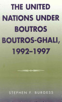 The United Nations Under Boutros Boutros-Ghali, 1992-1997