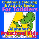 Children s Coloring   Activity Books For Toddlers Alphabet Preschool Kids by Ages 1  2  3  4   5 ABC