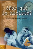 ¿Por qué lo hiciste? : el amor imposible, el desamor, la tragedia de las parejas rotas