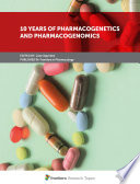 10 Years of Pharmacogenetics and Pharmacogenomics Book