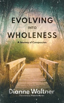 Evolving Into Wholeness