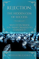 Pdf Rejection: The Hidden Gem of Success Why Fit in When You Were Born to Standout