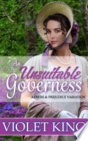 An Unsuitable Governess: A Pride and Prejudice Variation (Elizabeth