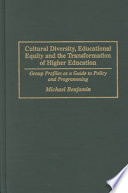Cultural Diversity Educational Equity And The Transformation Of Higher Education