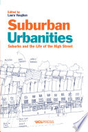 Suburban Urbanities  : Suburbs and the Life of the High Street