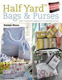 Half Yard Bags   Purses