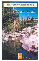 The Getaway Guide to the John Muir Trail