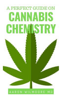 A Perfect Guide on Cannabis Chemistry