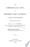 The American Spy  Or Freedom s Early Sacrifice