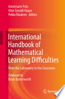 """International Handbook of Mathematical Learning Difficulties: From the Laboratory to the Classroom"" by Annemarie Fritz, Vitor Geraldi Haase, Pekka Räsänen"