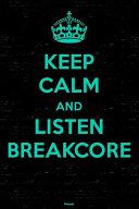 Keep Calm and Listen Breakcore Planner