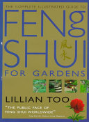 The Complete Illustrated Guide to Feng Shui for Gardens