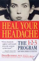 """Heal Your Headache"" by David Buchholz, Stephen G. Reich"