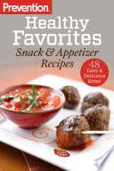 Prevention Healthy Favorites: Snack & Appetizer Recipes Pdf/ePub eBook
