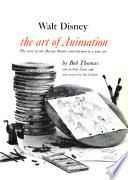 Walt Disney, the Art of Animation