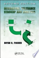 Mechanical Tolerance Stackup and Analysis, Second Edition