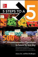 5 Steps to a 5: 500 AP Microeconomics Questions to Know by Test Day