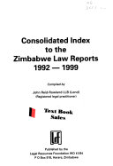 Consolidated Index To The Zimbabwe Law Reports 1992 1999