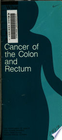 What You Need to Know about Cancer of the Colon and Rectum
