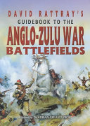 David Rattray S Guidebook To The Anglo Zulu War Battlefields