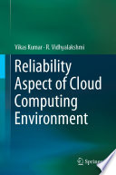 Reliability Aspect of Cloud Computing Environment Book