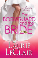 The Bodyguard and the Bride (a Very Charming Wedding)