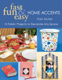 Fast  Fun   Easy Home Accents