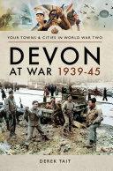Devon at War  1939   45