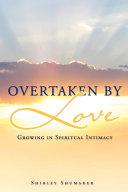 Overtaken by Love