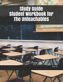 Study Guide Student Workbook for The Unteachables