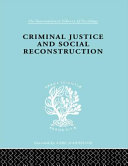 Criminal Justice and Social Reconstruction