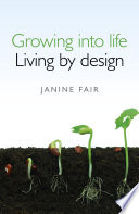 Growing Into Life Living By Design