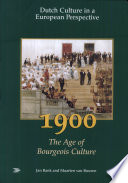 Dutch Culture In A European Perspective 1900 The Age Of Bourgeois Culture