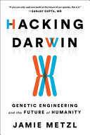 link to Hacking Darwin : genetic engineering and the future of humanity in the TCC library catalog