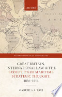 Great Britain International Law And The Evolution Of Maritime Strategic Thought 1856 1914
