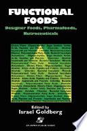 Functional Foods  Designer Foods  Pharmafoods  Nutraceuticals
