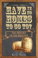 Have Ye No Homes To Go To? [Pdf/ePub] eBook