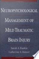 Neuropsychological Management of Mild Traumatic Brain Injury Book