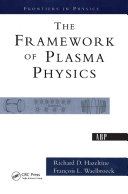 The Framework Of Plasma Physics