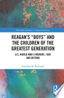 Reagan   s    Boys    and the Children of the Greatest Generation